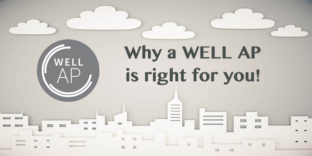Is WELL AP right for you?